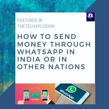 How To Send Money Through WhatsApp In India Or In Other Nations?