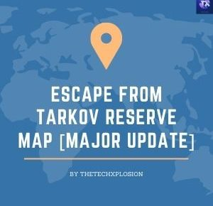 Escape From Tarkov Reserve Map