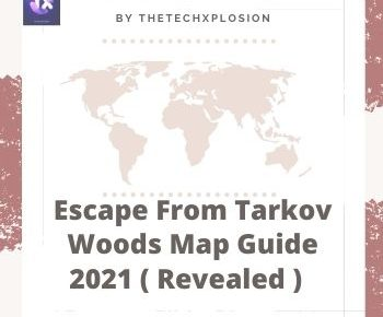 Escape From Tarkov Woods Map Guide 2021 ( Revealed )