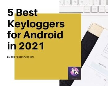 5 Best Keyloggers for Android in 2021