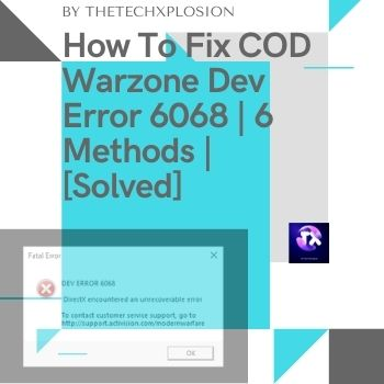 How To Fix COD Warzone Dev Error 6068 | 6 Methods |[Solved]