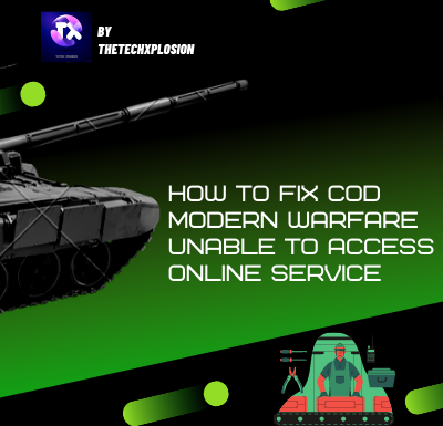How To Fix COD Modern Warfare Unable To Access Online Service [SOLVED]