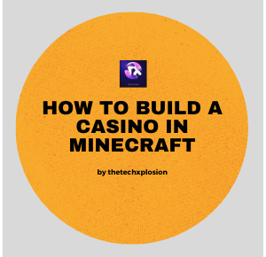 How to Build a Casino in Minecraft