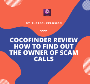 CocoFinder Review How to Find Out the Owner of Scam Calls