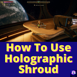 How To Use Holographic Shroud [ EXPLAINED ]
